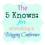 5 Knows for Blogging Conferences