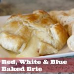 Red, White + Blue Baked Brie