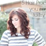 Top 5 Hair Products you Need
